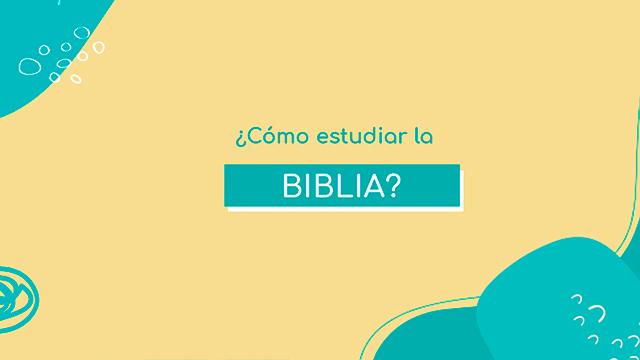 ¿Cómo estudiar la Biblia?