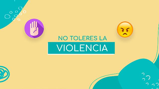 No toleres la violencia
