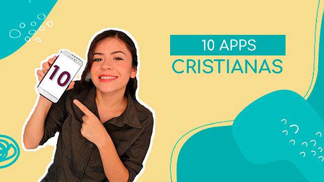 10 apps cristianas que necesitas