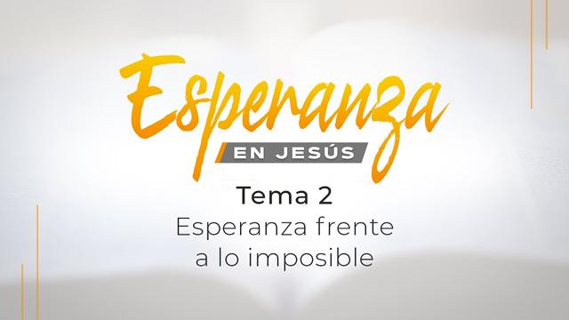 Esperanza frente a lo imposible.