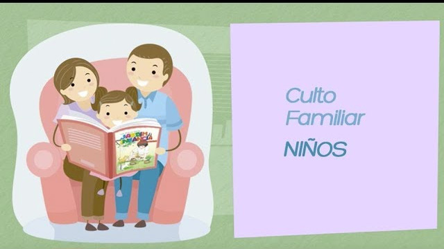 Como hacer el culto familiar – NIÑOS