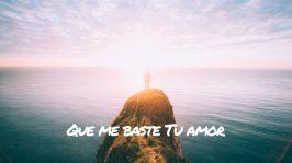 Que me baste tu amor