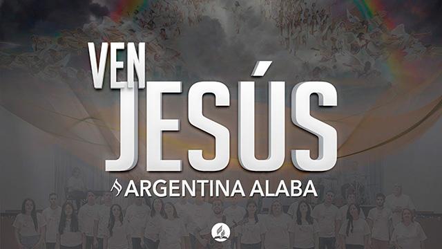 Ven Jesús - Argentina Alaba