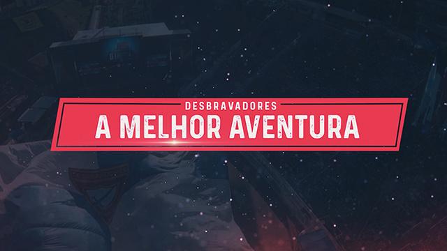 thumbnail - Desbravadores - A melhor aventura