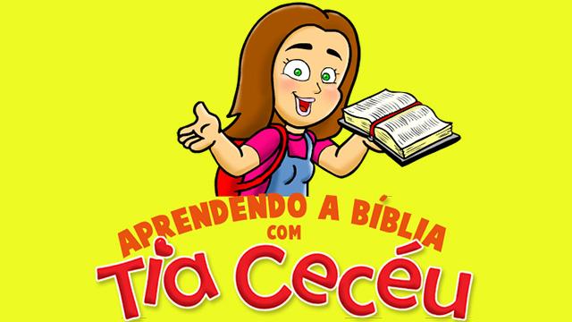 thumbnail - Aprendendo a Bíblia com Tia Cecéu