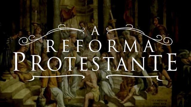thumbnail - A Reforma Protestante