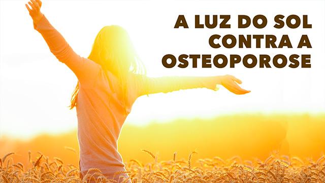 thumbnail - A Luz do Sol contra a Osteoporose