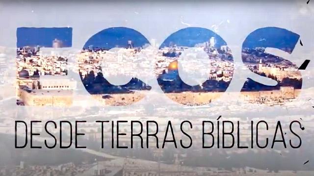 thumbnail - Ecos desde tierras bíblicas