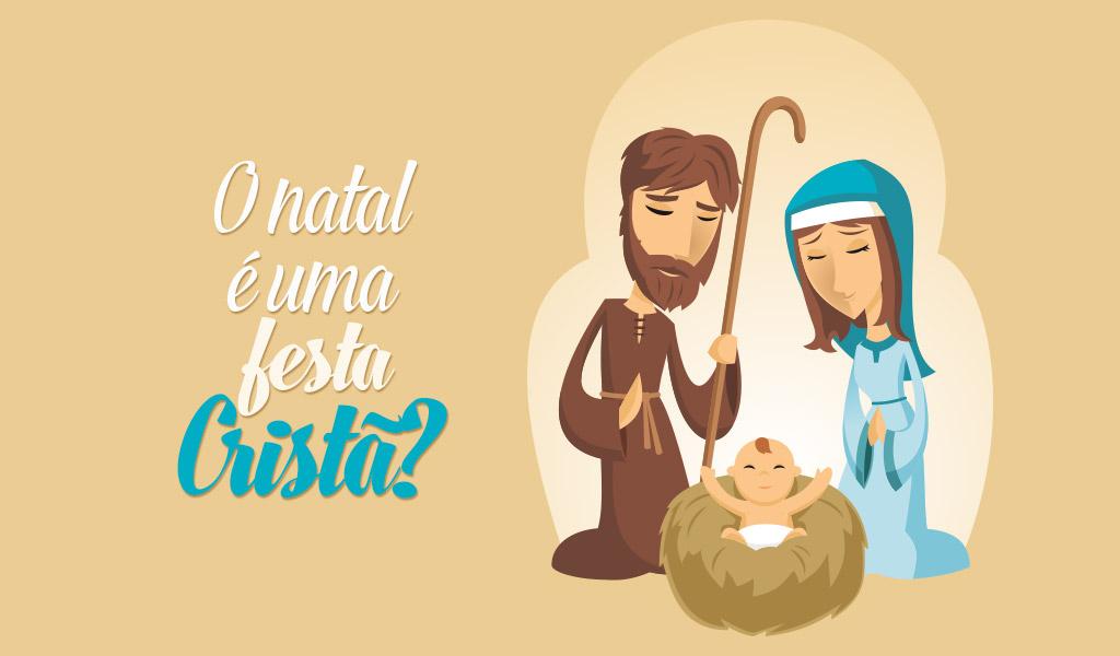 o_natal_eh_uma_festa_crista