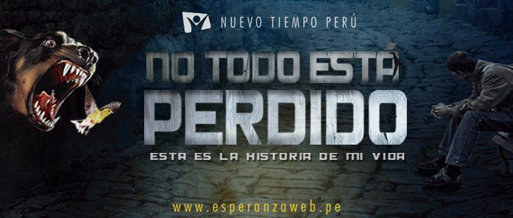 """Nuevo Tiempo Perú presenta cortometraje """"No Todo Está Perdido"""""""