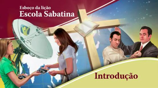Comentários sobre a lição da escola sabatina como tema geral Evangelismo e Testemunho.