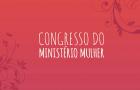 Congresso do Ministério da Mulher terá segunda edição no Iaesc