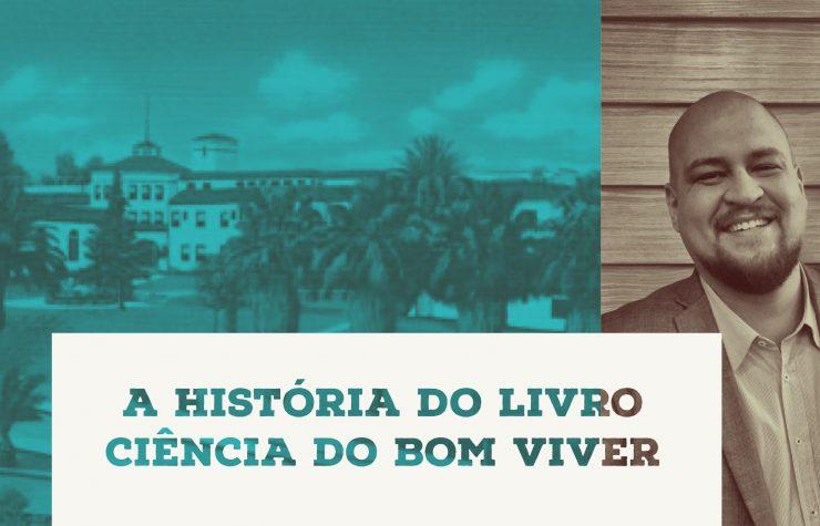 """Série inédita conta a história do livro """"Ciência do Bom Viver"""""""
