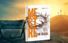 Conheça os contrastes e paradoxos que marcaram a vida e o ministério de Jesus