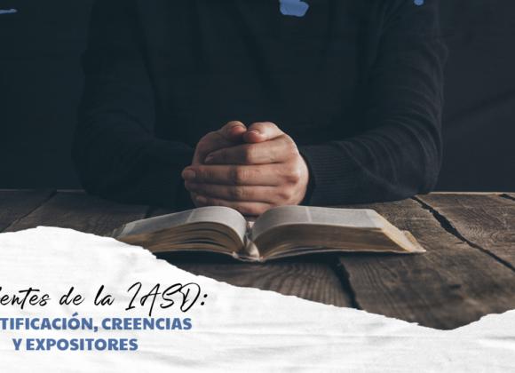 DISIDENTES DE LA IASD: IDENTIFICACIÓN, CREENCIAS Y EXPOSITORES.
