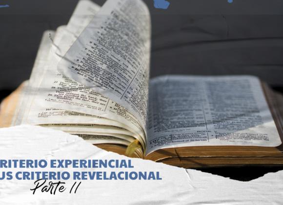 CRITERIO  EXPERIENCIAL VERSUS CRITERIO REVELACIONAL