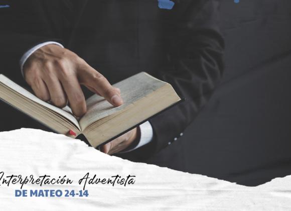La Interpretación Adventista de Mateo 24:14 y Sus Implicancias Msiológico- Escatológicas