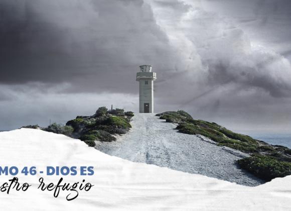SALMO 46 – DIOS ES NUESTRO REFUGIO