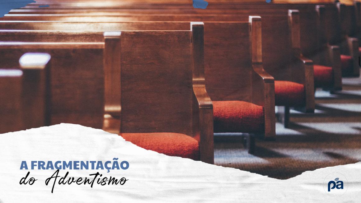 A Fragmentação do Adventismo