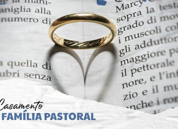 O Casamento e a Família Pastoral: Uma abordagem bíblico-cultural para a santidade