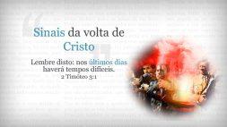 06 Sinais da Volta de Cristo