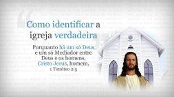 22 Como Identificar a Igreja Verdadeira