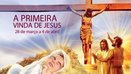 01. A primeira vinda de Jesus - 28 de março a 4 de abril