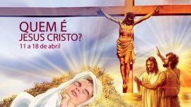 03. Quem é Jesus Cristo? - 11 a 18 de abril