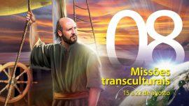 08. Missões transculturais - 15 a 22 de agosto