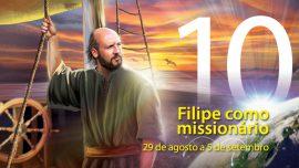 10. Filipe como missionário - 29 de agosto a 5 de setembro