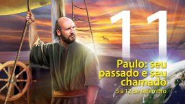 11. Paulo: seu passado e seu chamado - 5 a 12 de setembro