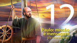 12. Paulo: missão e mensagem - 12 a 19 de setembro