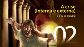 02. A crise (interna e externa) - 3 a 10 de outubro
