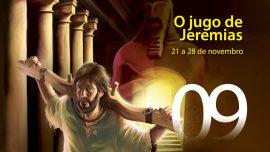 09. O jugo de Jeremias - 21 a 28 de novembro