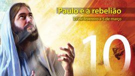 10. Paulo e a rebelião - 27 de fevereiro a 5 de março