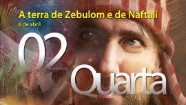 06.04.2016 - A terra de Zebulom e de Naftali - Quarta Feira