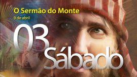 09.04.2016 -O Sermão do Monte - Sábado 09.04.2016 -O Sermão do Monte - Sábado