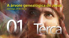29.03.2016 -A árvore genealógica de Jesus - Terça-feira - 2º Trimestre