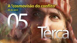 """26.04.2016 - A """"cosmovisão do conflito"""" - terça-feira"""