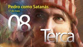 17.05.2016 - Pedro como Satanás - terça-feira