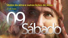 21.05.2016 - Ídolos da alma e outras lições de Jesus - sábado