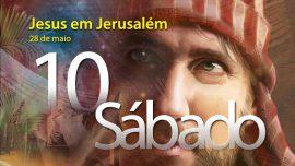28.05.2016 - Jesus em Jerusalém - sábado