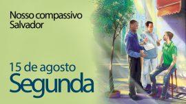 15.08.2016 - Nosso compassivo Salvador - segunda