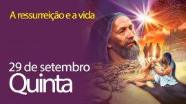 29.09.2016 - A ressurreição e a vida - quinta