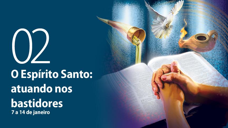 07.01.2017 - O Espírito Santo: atuando nos bastidores - sábado