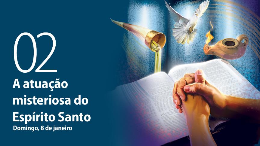 08.01.2017 - A atuação misteriosa do Espírito Santo - domingo