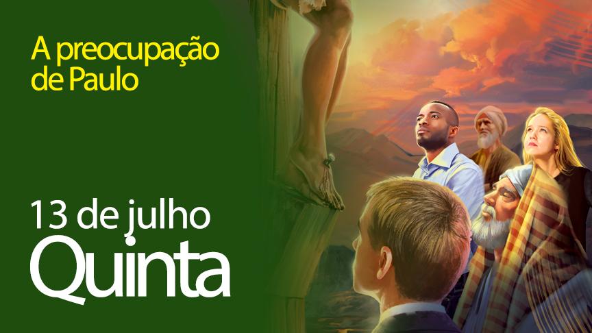 13.07.2017 - A preocupação de Paulo - Quinta