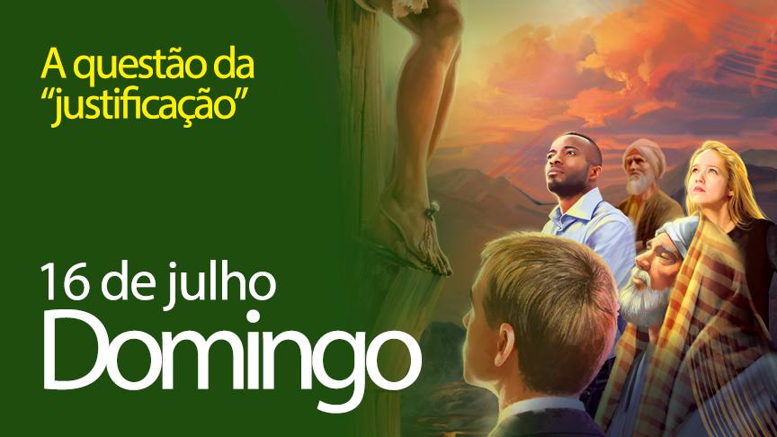 """16.07.2017 - A questão da """"justificação"""" - Domingo"""