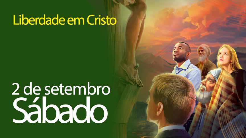 02.09.2017 - Liberdade em Cristo - Sábado