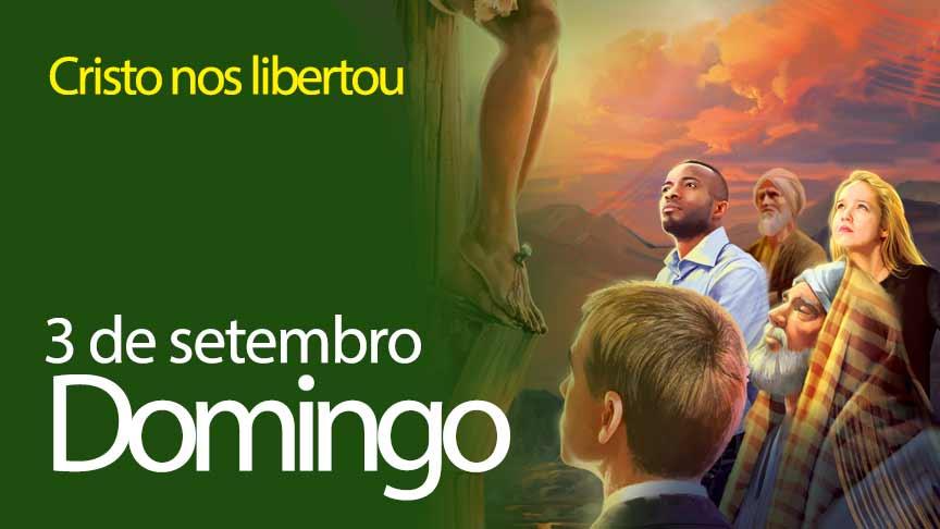 03.09.2017 - Cristo nos libertou - Domingo